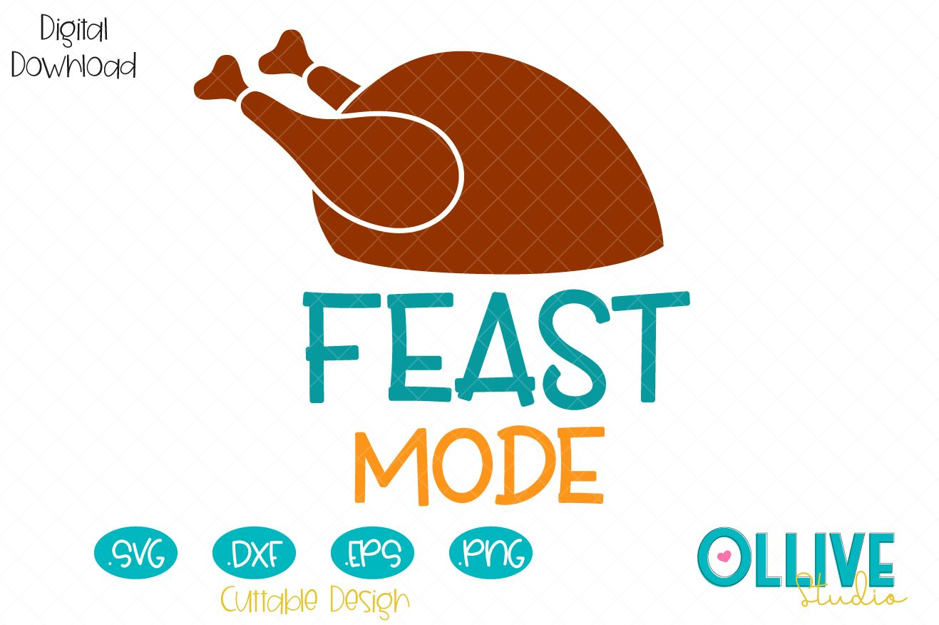 Download Free Thanksgiving Day Feast Mode Svg Graphic By Ollivestudio for Cricut Explore, Silhouette and other cutting machines.