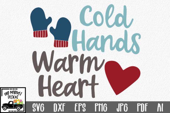 Print on Demand: Cold Hands Warm Heart SVG Cut File Graphic Crafts By oldmarketdesigns - Image 1