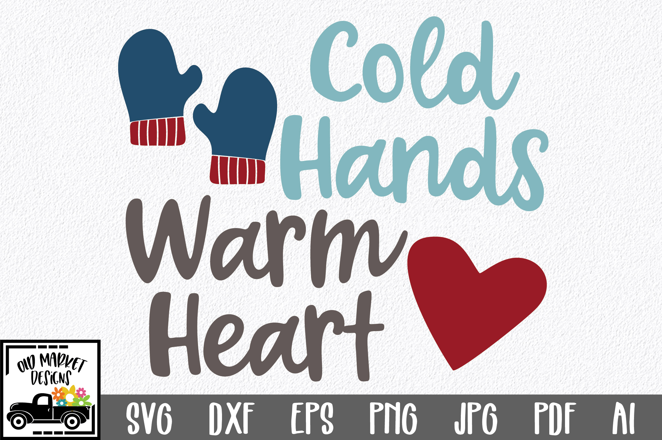 Download Free Cold Hands Warm Heart Svg Cut File Graphic By Oldmarketdesigns for Cricut Explore, Silhouette and other cutting machines.