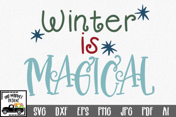 Print on Demand: Winter is Magical Cut File Graphic Crafts By oldmarketdesigns