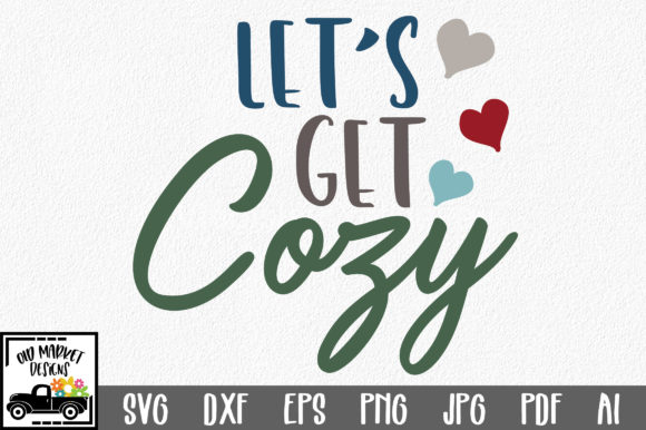 Let's Get Cozy SVG Cut File Graphic Crafts By oldmarketdesigns