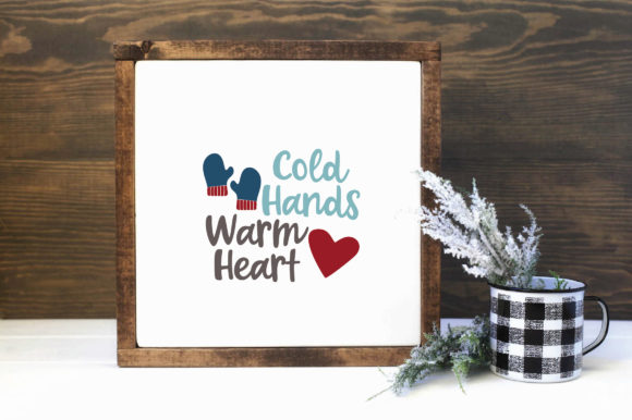 Print on Demand: Cold Hands Warm Heart SVG Cut File Graphic Crafts By oldmarketdesigns - Image 2