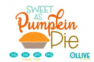 Download Free Sweet As Pumpkin Pie Thanksgiving Svg Graphic By Ollivestudio for Cricut Explore, Silhouette and other cutting machines.
