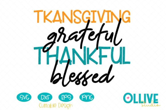 Download Free Thanksgiving Grateful Thankful Blessed Graphic By Ollivestudio for Cricut Explore, Silhouette and other cutting machines.