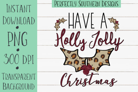 Have A Holly Jolly Christmas Graphic By Perfectlysoutherndesigns
