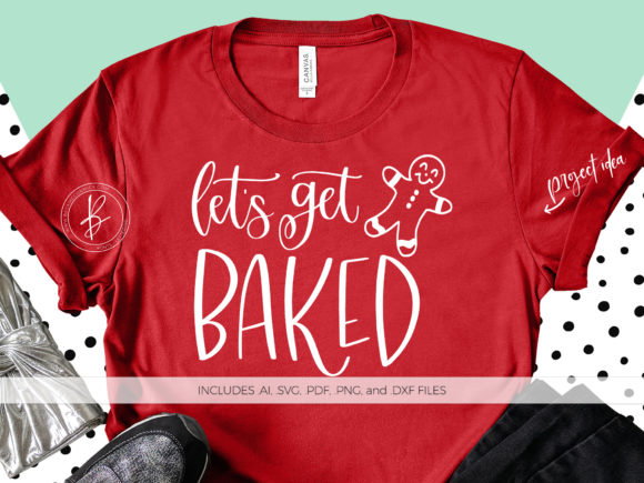 Print on Demand: Let's Get Baked Graphic Crafts By BeckMcCormick