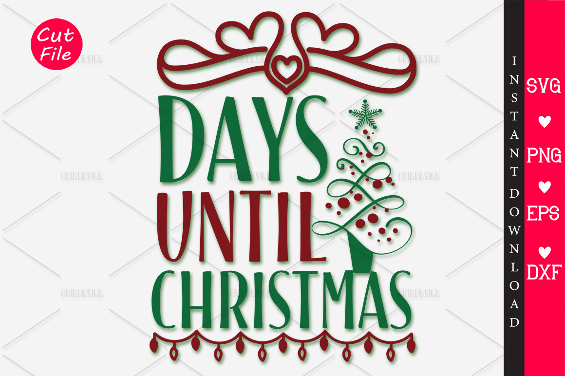 Download Free Days Until Christmas Svg Graphic By Orindesign Creative Fabrica for Cricut Explore, Silhouette and other cutting machines.