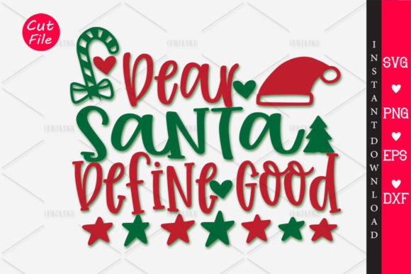 Download Free Dear Santa Define Good Svg Graphic By Orindesign Creative Fabrica for Cricut Explore, Silhouette and other cutting machines.