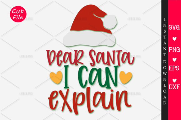 Download Free Dear Santa I Can Explain Svg Graphic By Orindesign Creative for Cricut Explore, Silhouette and other cutting machines.
