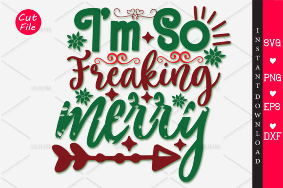 Download Free Im So Freaking Merry Svg Graphic By Orindesign Creative Fabrica for Cricut Explore, Silhouette and other cutting machines.