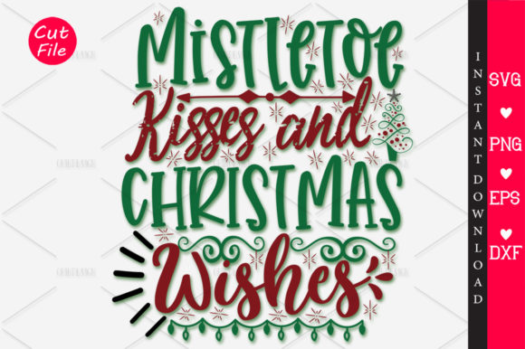 Download Free Mistletoe Kisses And Christmas Svg Graphic By Orindesign for Cricut Explore, Silhouette and other cutting machines.