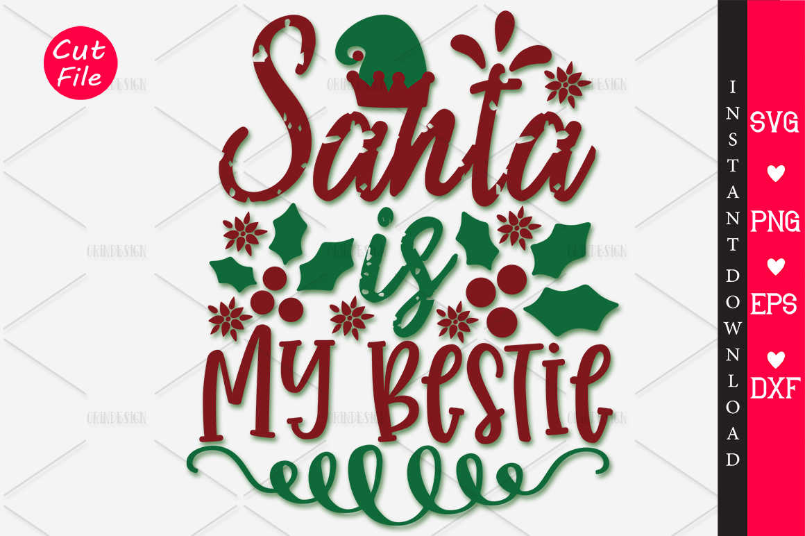 Download Free Santa Is My Bestie Svg Graphic By Orindesign Creative Fabrica for Cricut Explore, Silhouette and other cutting machines.