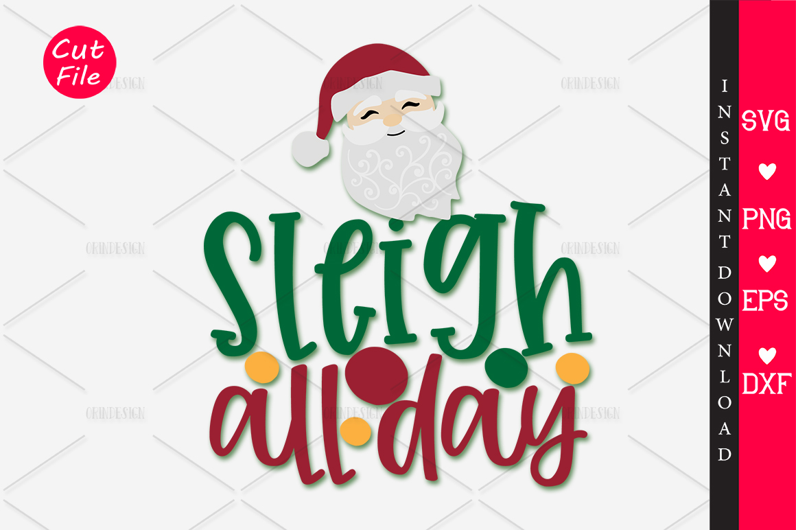 Download Free Sleigh All Day Svg Graphic By Orindesign Creative Fabrica for Cricut Explore, Silhouette and other cutting machines.
