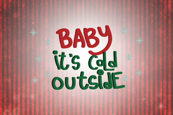 Baby It\'s Cold Outside Christmas Quotes