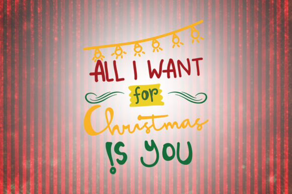 Download Free All I Want For Christmas Is You Quotes Graphic By for Cricut Explore, Silhouette and other cutting machines.