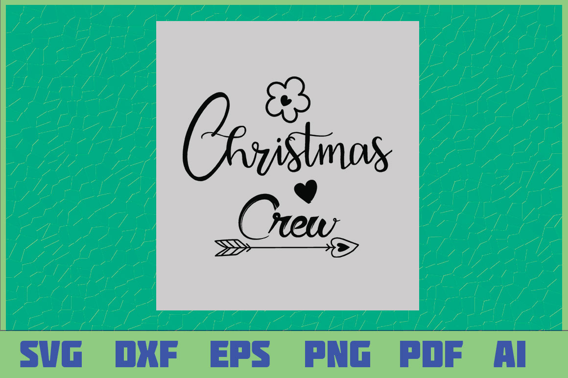 Download Free Christmas Crew Graphic By Sajidmajid441 Creative Fabrica for Cricut Explore, Silhouette and other cutting machines.