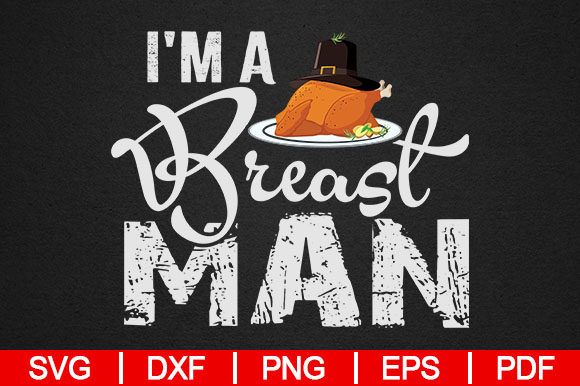 Download Free I M A Breast Man Graphic By Artistcreativedesign Creative Fabrica for Cricut Explore, Silhouette and other cutting machines.