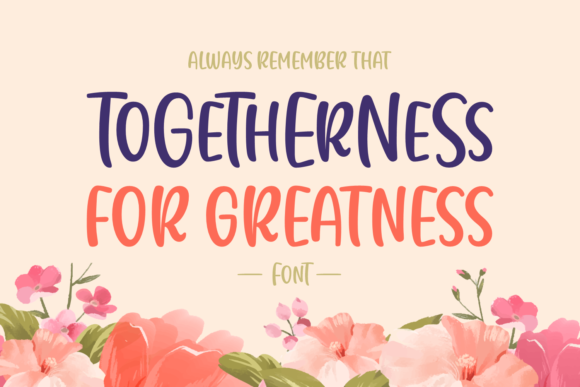 Print on Demand: Togetherness for Greatness Script & Handwritten Font By Situjuh