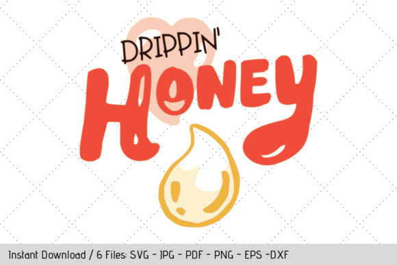Download Free Drippin Honey Graphic By Werk It Girl Supply Creative Fabrica for Cricut Explore, Silhouette and other cutting machines.