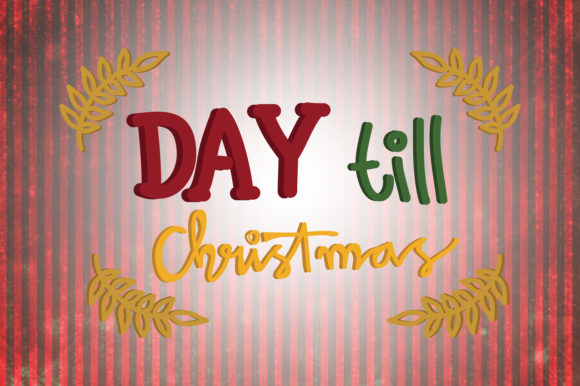 Download Free Day Till Christmas Quotes Graphic By Wienscollection Creative for Cricut Explore, Silhouette and other cutting machines.
