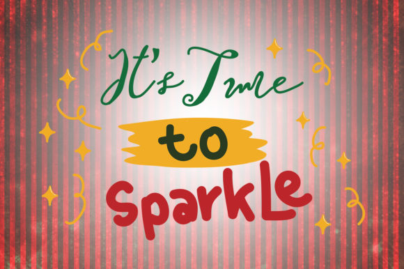 Download Free It S Time To Sparkle Christmas Quotes Graphic By Wienscollection for Cricut Explore, Silhouette and other cutting machines.