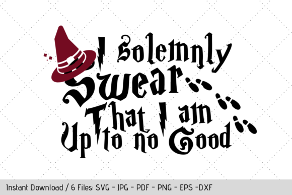 Download Free I Solemnly Swear Graphic By Werk It Girl Supply Creative Fabrica SVG Cut Files