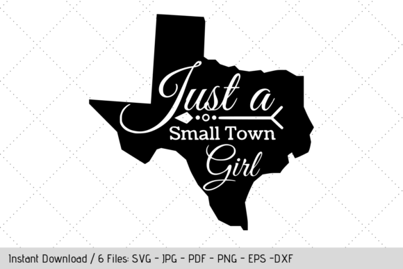 Download Free Texas Small Town Girl Graphic By Werk It Girl Supply Creative for Cricut Explore, Silhouette and other cutting machines.