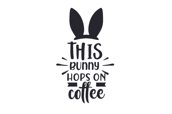 Download Free This Bunny Hops On Coffee Svg Cut File By Creative Fabrica for Cricut Explore, Silhouette and other cutting machines.