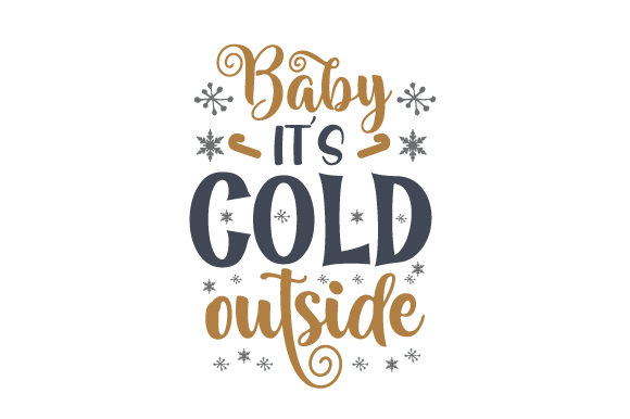 Baby It's Cold Outside Christmas Craft Cut File By Creative Fabrica Crafts - Image 1