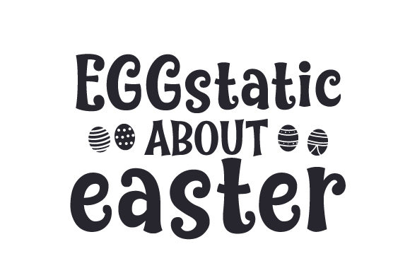 EGGstatic About Easter Easter Craft Cut File By Creative Fabrica Crafts