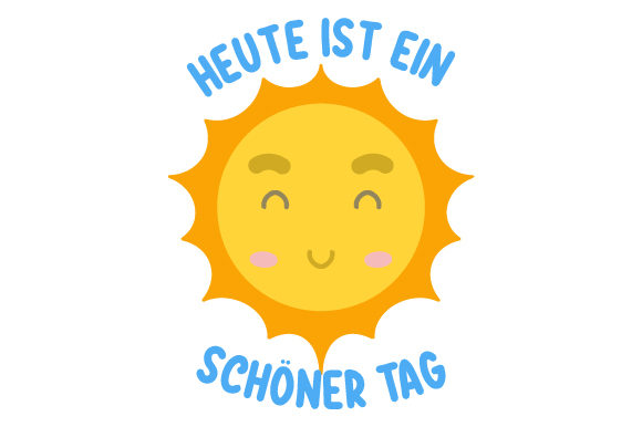 Download Free Heute Ist Ein Schoner Tag Svg Cut File By Creative Fabrica for Cricut Explore, Silhouette and other cutting machines.