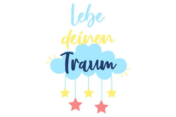 Download Free Lebe Deinen Traum Svg Cut File By Creative Fabrica Crafts for Cricut Explore, Silhouette and other cutting machines.