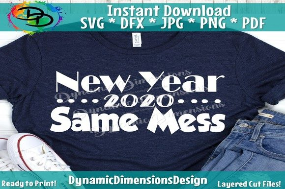 Print on Demand: New Years SVG, Same Mess Graphic Crafts By dynamicdimensions