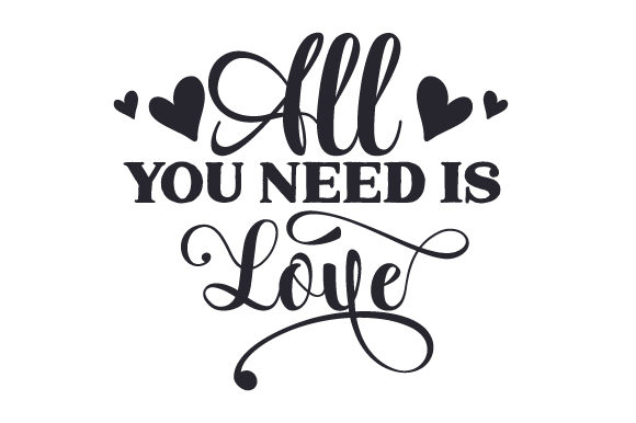 All You Need is Love Valentine's Day Craft Cut File By Creative Fabrica Crafts