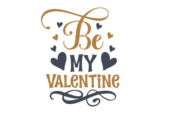 Be My Valentine Valentine's Day Craft Cut File By Creative Fabrica Crafts