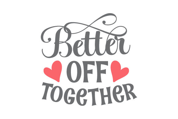 Download Free Better Off Together Svg Cut File By Creative Fabrica Crafts for Cricut Explore, Silhouette and other cutting machines.