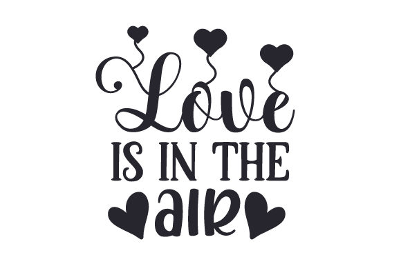 Download Free Love Is In The Air Svg Cut File By Creative Fabrica Crafts for Cricut Explore, Silhouette and other cutting machines.