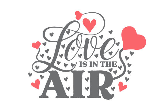 Love is in the Air Craft Valentine's Day Craft Cut File By Creative Fabrica Crafts
