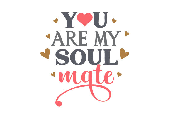 Download Free You Are My Soul Mate Svg Cut File By Creative Fabrica Crafts for Cricut Explore, Silhouette and other cutting machines.
