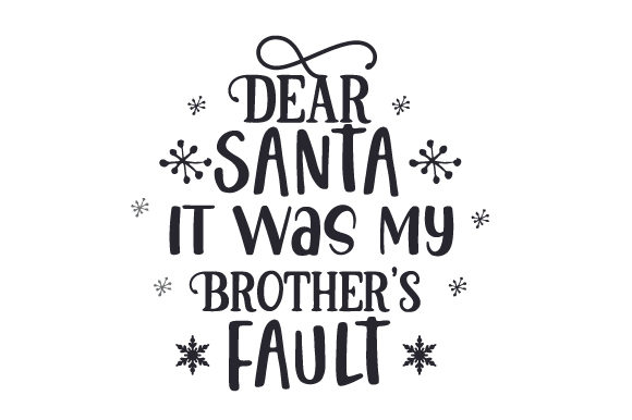 Dear Santa, It Was My Brother's Fault Weihnachten Plotterdatei von Creative Fabrica Crafts