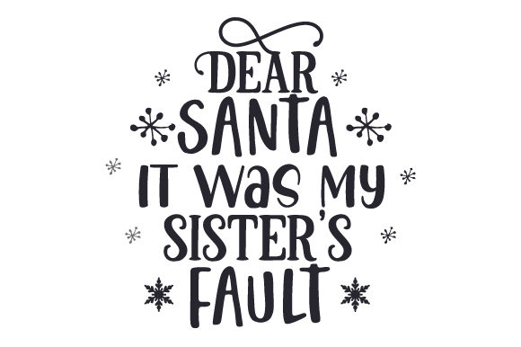Dear Santa, It Was My Sister's Fault Navidad Archivo de Corte Craft Por Creative Fabrica Crafts