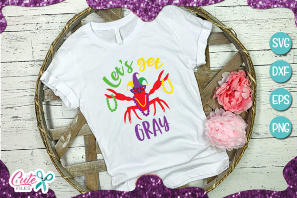 Lets Get Gray Mardi Gras Crawfish Graphic Illustrations By Cute files