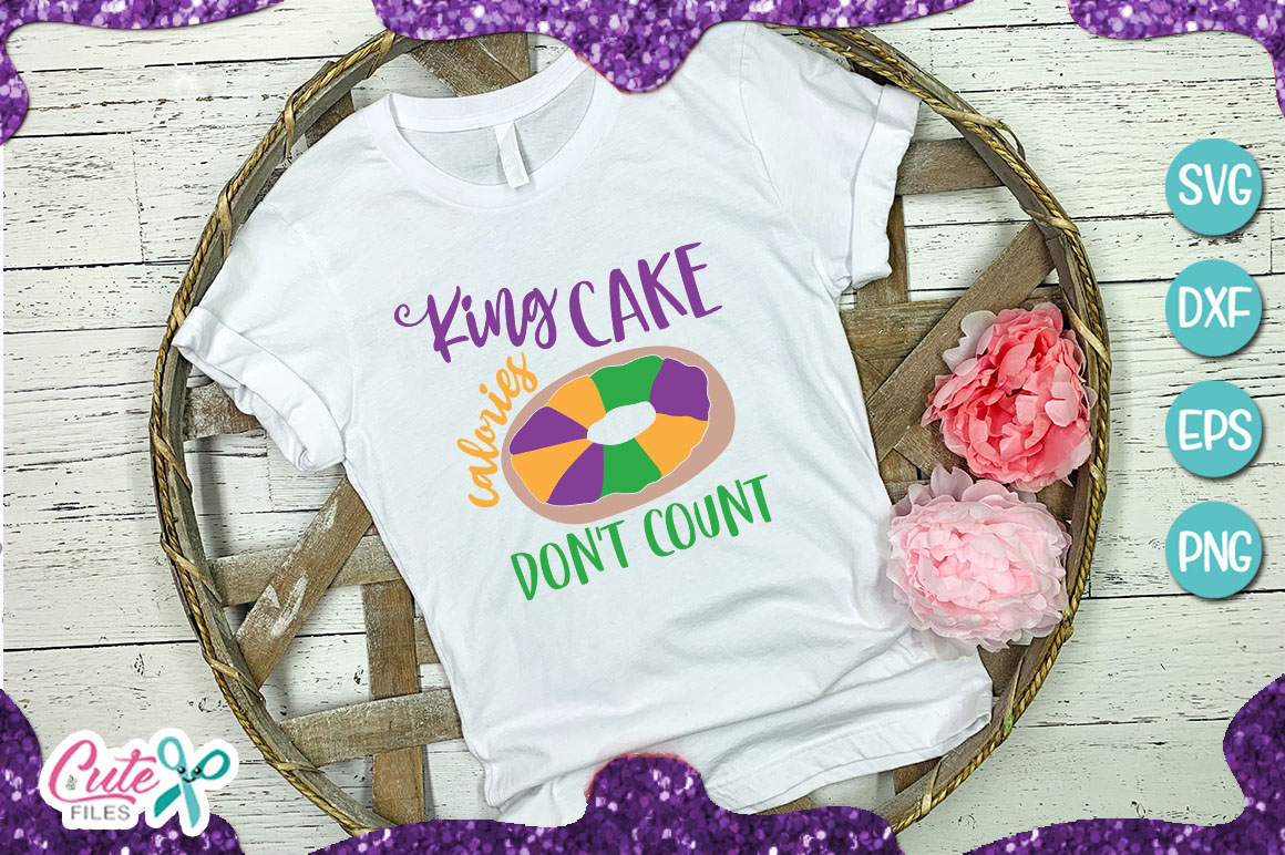 Download Free King Cake Calories Don T Count Graphic By Cute Files Creative for Cricut Explore, Silhouette and other cutting machines.