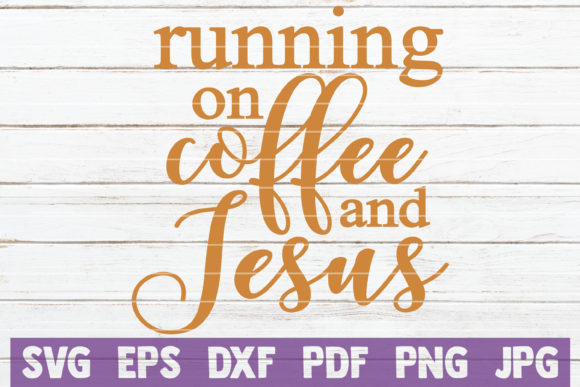Download Free Running On Coffee And Jesus Graphic By Mintymarshmallows for Cricut Explore, Silhouette and other cutting machines.