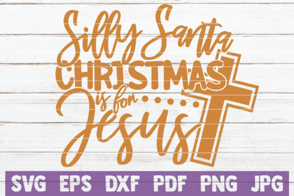 Silly Santa Christmas is for Jesus Graphic Graphic Templates By MintyMarshmallows