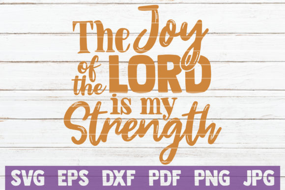 Download Free The Joy Of The Lord Is My Strength Graphic By Mintymarshmallows for Cricut Explore, Silhouette and other cutting machines.