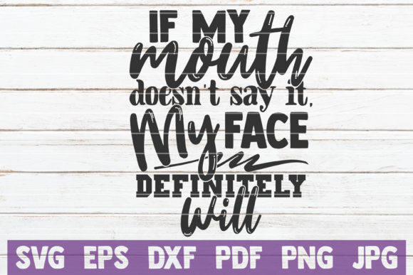 If My Mouth Doesn't Say It Graphic Graphic Templates By MintyMarshmallows - Image 1