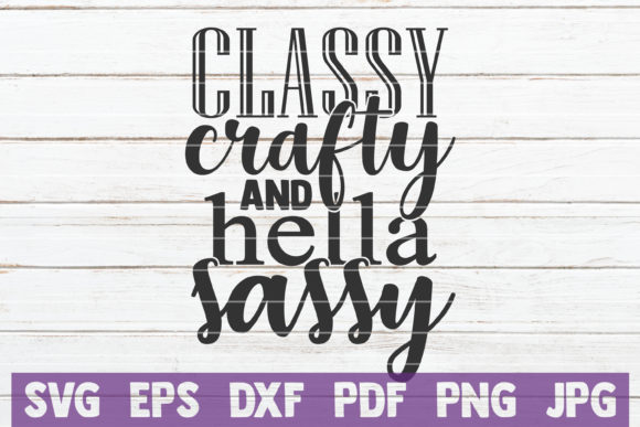 Classy Crafty and Hella Sassy Graphic Graphic Templates By MintyMarshmallows