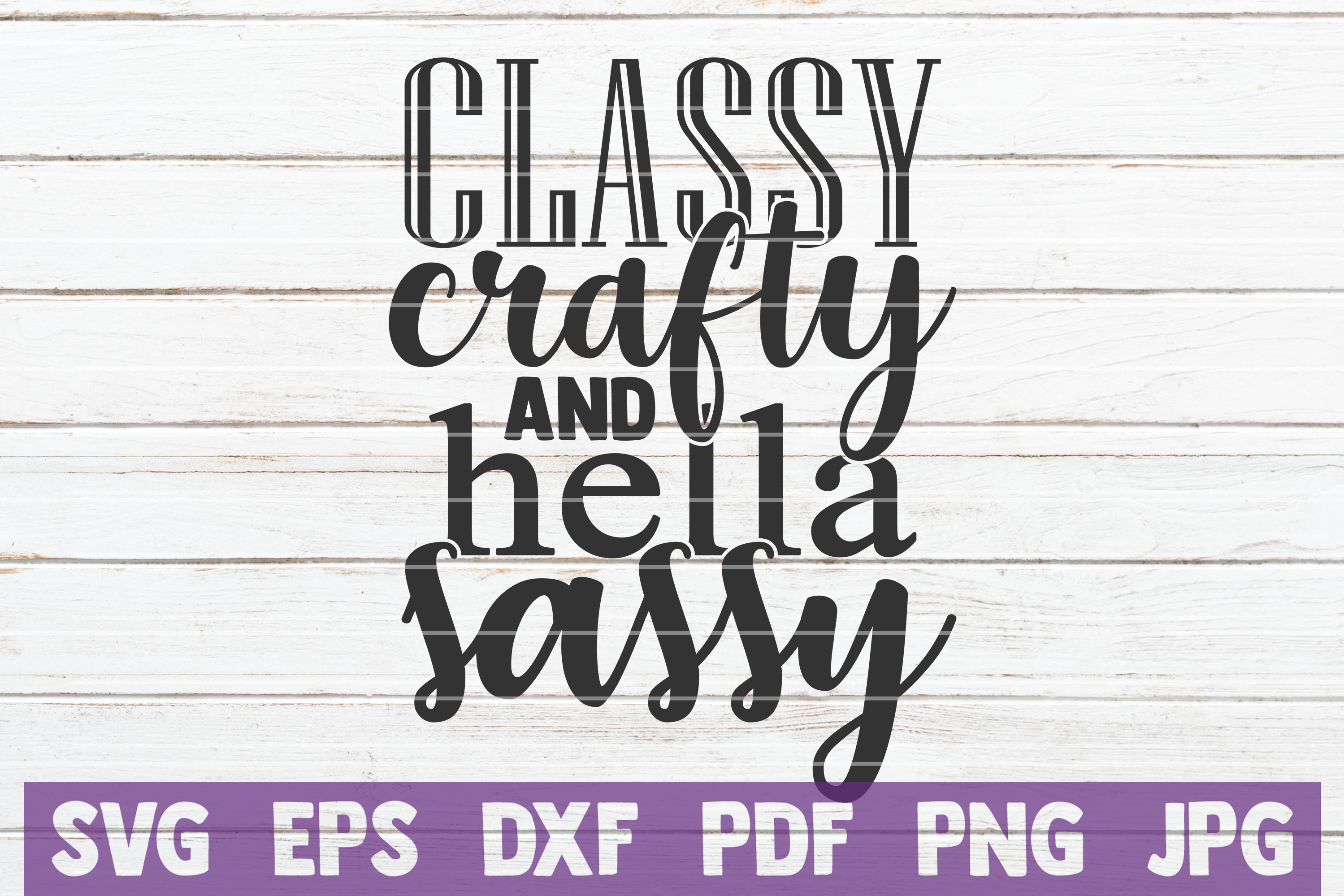 Download Free Classy Crafty And Hella Sassy Graphic By Mintymarshmallows for Cricut Explore, Silhouette and other cutting machines.