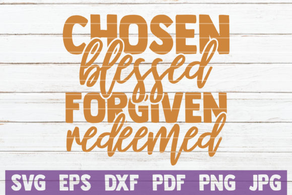 Chosen Blessed Forgiven Redeemed Graphic Graphic Templates By MintyMarshmallows
